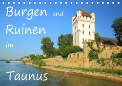 Burgen und Ruinen im Taunus (Tischkalender 2021 DIN A5 quer) von Abele,  Gerald