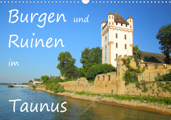 Burgen und Ruinen im Taunus (Wandkalender 2021 DIN A3 quer) von Abele,  Gerald