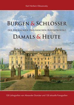 Burgen und Schlösser der ehemaligen Preussischen Rheinprovinz von Oleszowsky,  Karl H