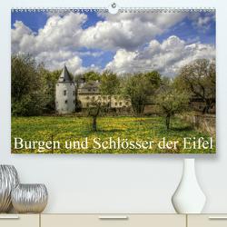 Burgen und Schlösser der Eifel (Premium, hochwertiger DIN A2 Wandkalender 2021, Kunstdruck in Hochglanz) von Klatt,  Arno