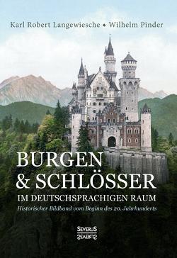 Burgen und Schlösser im deutschsprachigen Raum von Langewiesche,  Karl Robert, Pinder,  Wilhelm