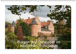 Burgen und Schlösser im nördlichen Ruhrgebiet (Wandkalender 2019 DIN A2 quer) von Emscherpirat