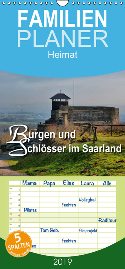 Burgen und Schlösser im Saarland – Familienplaner hoch (Wandkalender 2019 , 21 cm x 45 cm, hoch) von Bartruff,  Thomas