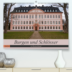 Burgen und Schlösser in Deutschland (Premium, hochwertiger DIN A2 Wandkalender 2020, Kunstdruck in Hochglanz) von Flori0