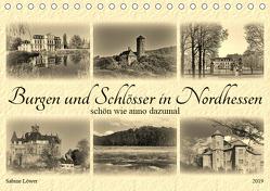 Burgen und Schlösser in Nordhessen (Tischkalender 2019 DIN A5 quer) von Löwer,  Sabine