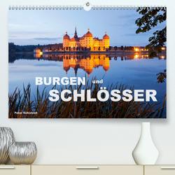 Burgen und Schlösser (Premium, hochwertiger DIN A2 Wandkalender 2021, Kunstdruck in Hochglanz) von Schickert,  Peter