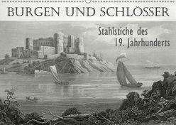BURGEN UND SCHLÖSSER. Stahlstiche des 19. Jahrhunderts (Wandkalender 2019 DIN A2 quer) von Galle,  Jost