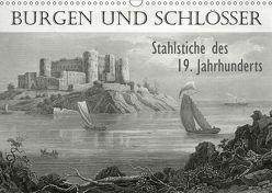 BURGEN UND SCHLÖSSER. Stahlstiche des 19. Jahrhunderts (Wandkalender 2019 DIN A3 quer) von Galle,  Jost