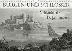 BURGEN UND SCHLÖSSER. Stahlstiche des 19. Jahrhunderts (Wandkalender 2019 DIN A4 quer) von Galle,  Jost