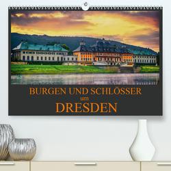 Burgen und Schlösser um Dresden (Premium, hochwertiger DIN A2 Wandkalender 2020, Kunstdruck in Hochglanz) von Meutzner,  Dirk