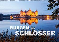 Burgen und Schlösser (Wandkalender 2019 DIN A2 quer) von Schickert,  Peter