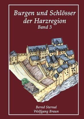 Burgen und Schlösser der Harzregion von Braun,  Wolfgang, Sternal,  Bernd