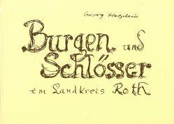 Burgen und Schlösser im Landkreis Roth von Hetzelein,  Georg