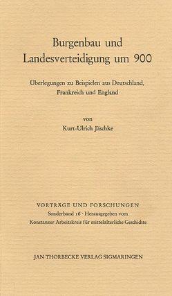Burgenbau und Landesverteidigung um 900 von Jäschke,  Kurt U