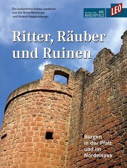 Ritter, Räuber und Ruinen von Happersberger,  Roland, Scharffenberger,  Kai