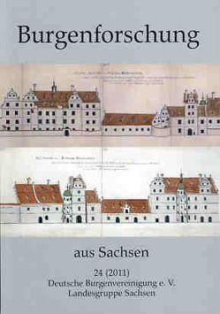 Burgenforschung aus Sachsen / Burgenforschung aus Sachsen 24 (2011) von Billig,  Gerhard, Gräßler,  Ingolf, Oelsner,  Norbert, Spehr,  Reinhard