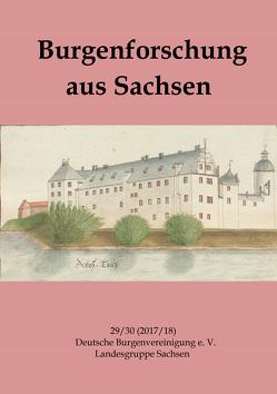 Burgenforschung aus Sachsen 29/30 (2017/2018) von Deutschen Burgenvereinigung e. V. Landesgruppe Sachsen, Gräßler,  Ingolf