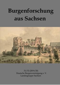 Burgenforschung aus Sachsen 31/32 (2019/2020) von Deutschen Burgenvereinigung e. V. Landesgruppe Sachsen, Gräßler,  Ingolf