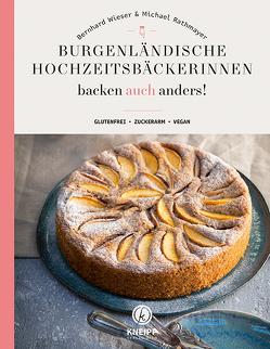 Burgenländische Hochzeitsbäckerinnen backen auch anders von Rathmayer,  Michael, Wieser,  Bernhard