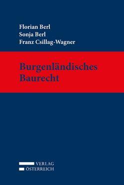 Burgenländisches Baurecht von Berl,  Florian, Berl,  Sonja, Csillag-Wagner,  Franz