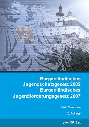 Burgenländisches Jugendschutzgesetz 2002 / Burgenländisches Jugendförderungsgesetz 2007 von proLIBRIS VerlagsgesmbH