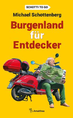 Burgenland für Entdecker von Schottenberg,  Michael