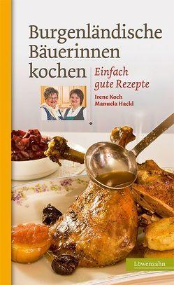Burgenländische Bäuerinnen kochen von Hackl,  Manuela, Koch,  Irène