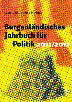 Burgenländisches Jahrbuch für Politik 2011/2012 von Pehm,  Georg, Plaikner,  Peter