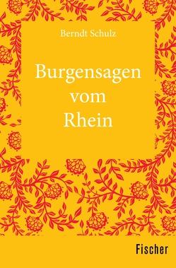 Burgensagen vom Rhein von Schulz,  Berndt