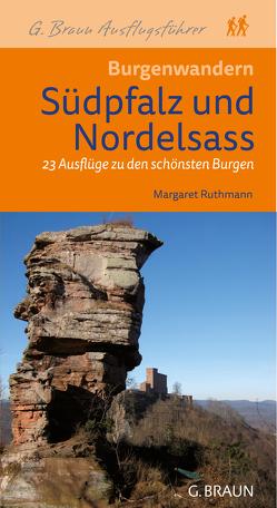 Burgenwandern die Südpfalz und das Nordelsaß von Ruthmann,  Margaret