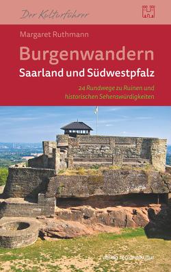 Burgenwandern Saarland und Südwestpfalz von Ruthmann,  Margaret
