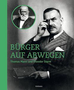 Bürger auf Abwegen: Thomas Mann und Theodor Storm von Demandt,  Christian, Ermisch,  Maren, Lipinski,  Birte