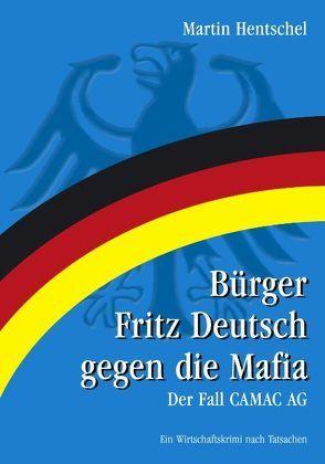 Bürger Fritz Deutsch gegen die Mafia von Hentschel,  Martin