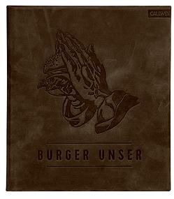 Burger Unser – Limited Edition von Esswein,  Daniel, Jorra,  Nils, Lecloux,  Nicolas, Tzschirner,  Hubertus, Vilgis,  Dr. Thomas