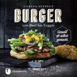 Burger von Beef bis Veggie von Seppelt,  Carina