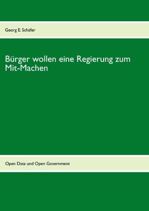 Bürger wollen eine Regierung zum Mit-Machen von Schäfer,  Georg E.
