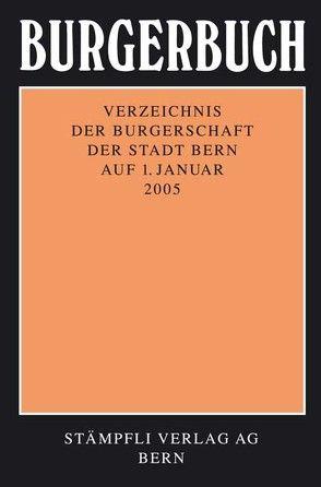 Burgerbuch 2005 von Burgergemeinde Bern