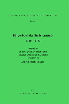 Bürgerbuch der Stadt Arnstadt 1700 – 1753 von Kirchschlager,  Andrea