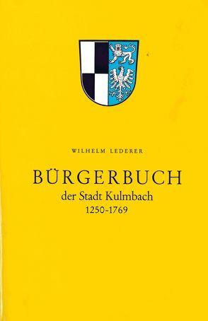 Bürgerbuch der Stadt Kulmbach 1250-1769 von Lederer,  Wilhelm