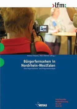 Bürgerfernsehen in Nordrhein-Westfalen von Salwiczek,  Christian, Schnier,  Detlef, Volpers,  Helmut, Werner,  Petra