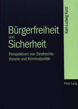 Bürgerfreiheit und Sicherheit von Kunz,  Karl-Ludwig