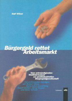 Bürgergeld rettet Arbeitsmarkt von Blüm,  Norbert, Dressler,  Rudolf, Schulte,  Dieter, Witzel,  Ralf