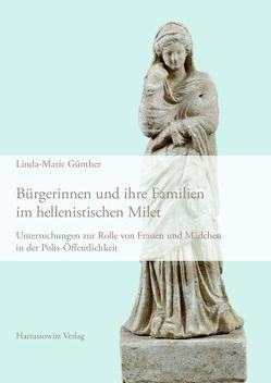 Bürgerinnen und ihre Familien im hellenistischen Milet von Günther,  Linda-Marie, Köcke,  Lara S.