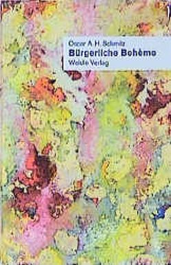 Bürgerliche Bohème von Dimpfl,  Monika, Reichert,  Carl L, Schmitz,  Oscar A