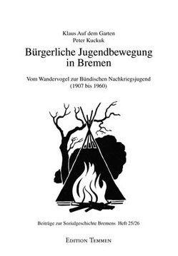 Bürgerliche Jugendbewegung in Bremen von Kuckuk,  Peter