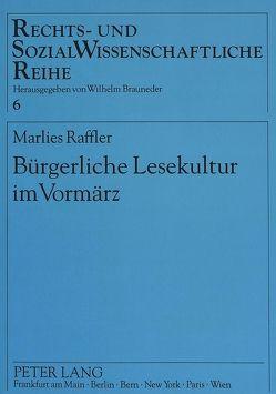 Bürgerliche Lesekultur im Vormärz von Raffler,  Marliese