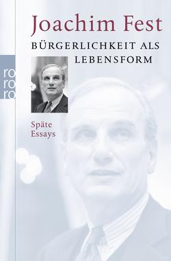 Bürgerlichkeit als Lebensform von Fest,  Joachim