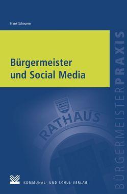 Bürgermeister und Social Media von Scheuerer,  Frank