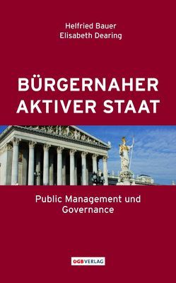 Bürgernaher aktiver Staat von Bauer,  Helfried, Dearing,  Elisabeth