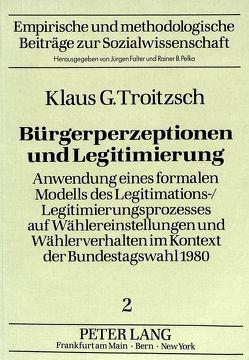 Bürgerperzeptionen und Legitimierung von Troitzsch,  Klaus G.